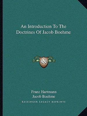 An Introduction to the Doctrines of Jacob Boehme