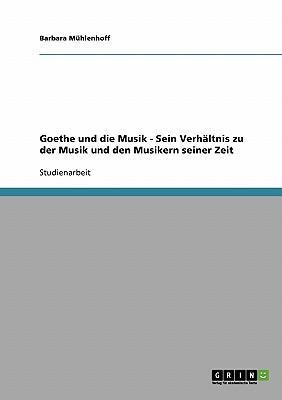Goethes Verhältnis zu der Musik und den Musikern seiner Zeit