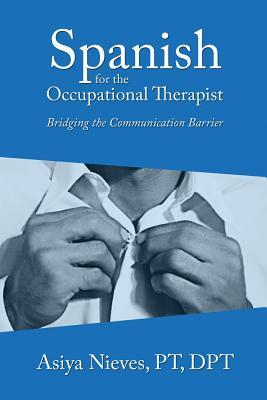 Spanish for the Occupational Therapist