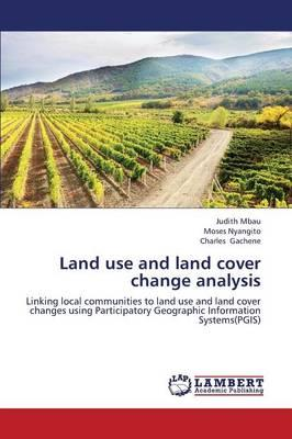 Land use and land cover change analysis