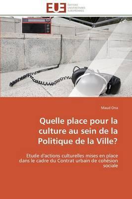 Quelle Place pour la Culture au Sein de la Politique de la Ville?