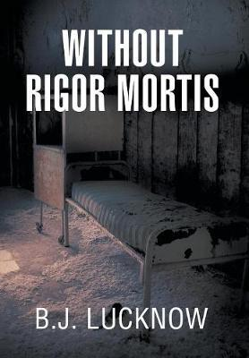 Without Rigor Mortis