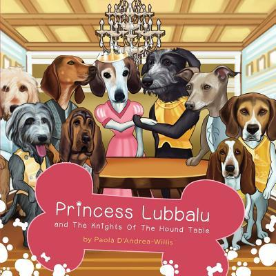 Princess Lubbalu & The Knights of the Hound Table