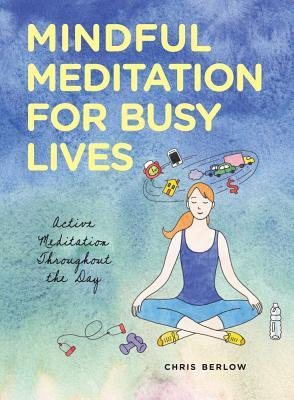Mindful Meditation for Busy Lives