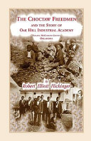 The Choctaw freedmen and the story of Oak Hill Industrial Academy, Valliant, McCurtain County, Oklahoma