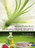 Himmlische Duefte. Aromatherapie