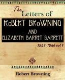 The Letters of Robert Browning and Elizabeth Barret Barrett 1845-1846 Vol I (1899)