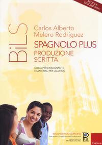 Spagnolo plus. Produzione scritta. Guida per l'insegnante e materiali per l'alunno. Scuola secondaria