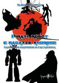 Pirati, robot e raga...