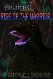 Anunnaki Volume One: Rise of the Warrior