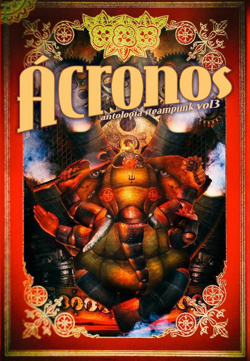 Ácronos: antología steampunk, vol. 3