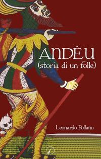 Andèu (storia di un folle)