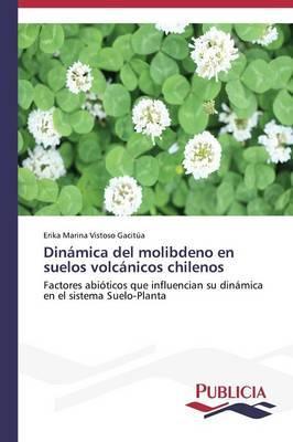 Dinámica del molibdeno en suelos volcánicos chilenos