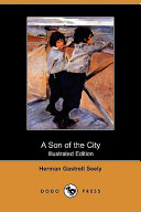 A Son of the City (Illustrated Edition) (Dodo Press)