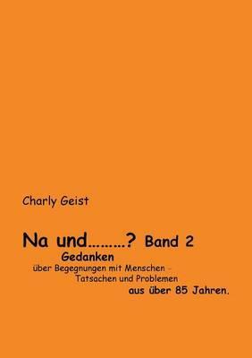 Na und ...? Band 2