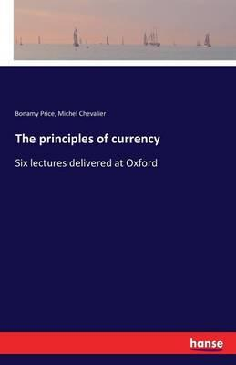 The principles of currency