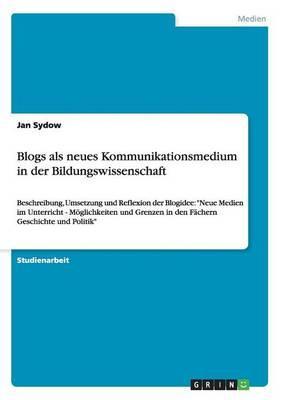 Blogs als neues Kommunikationsmedium in der Bildungswissenschaft