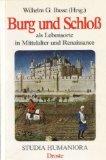 Burg und Schloss als Lebensorte in Mittelalter und Renaissance