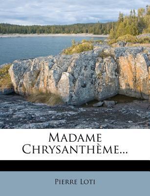 Madame Chrysantheme....