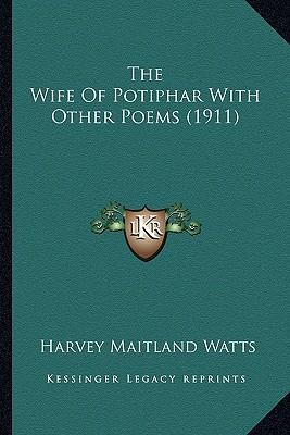 The Wife of Potiphar with Other Poems (1911) the Wife of Potiphar with Other Poems (1911)