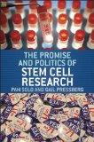 The Promise and Politics of Stem Cell Research