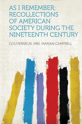 As I Remember; Recollections of American Society During the Nineteenth Century