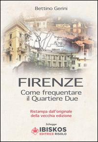 Firenze. Come frequentare il quartiere due