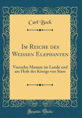Im Reiche des Weissen Elephanten