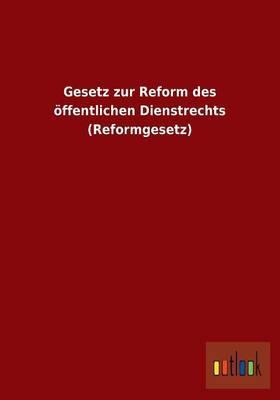 Gesetz zur Reform des öffentlichen Dienstrechts (Reformgesetz)