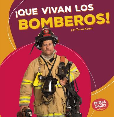 Que vivan los bomberos!/ Hooray for Firefighters!