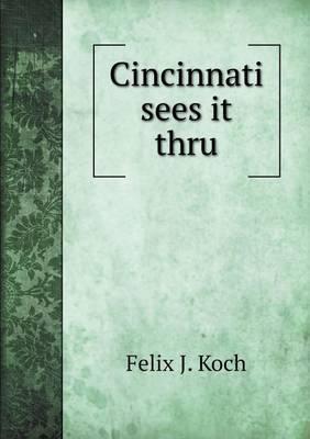 Cincinnati Sees It Thru