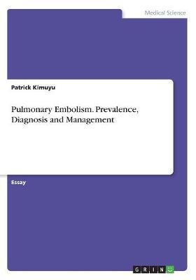 Pulmonary Embolism. Prevalence, Diagnosis and Management