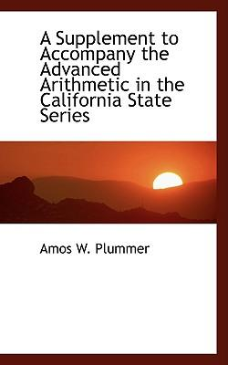 A Supplement to Accompany the Advanced Arithmetic in the California State Series