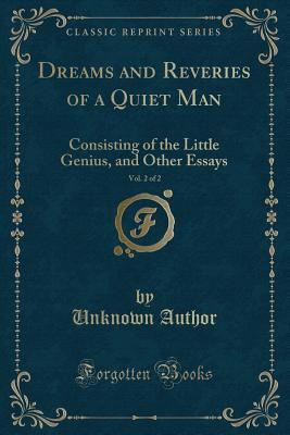 Dreams and Reveries of a Quiet Man, Vol. 2 of 2