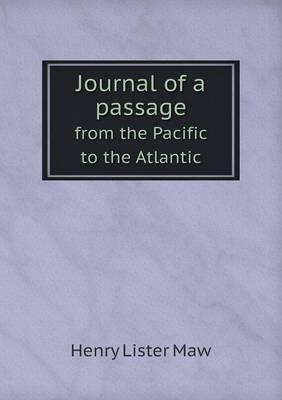 Journal of a Passage from the Pacific to the Atlantic
