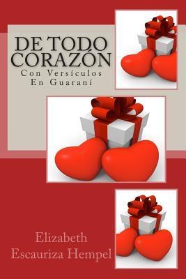 De todo corazón/ With all my heart