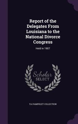 Report of the Delegates from Louisiana to the National Divorce Congress