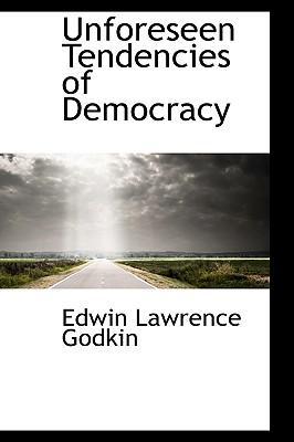 Unforeseen Tendencies of Democracy