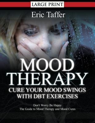 Mood Therapy Cure Your Mood Swings With Dbt Exercises