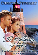 The Billionaire Playboy, the Sherbrookes of Newport Book 2