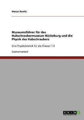 Museumsführer für das Hubschraubermuseum Bückeburg und die Physik des Hubschraubers