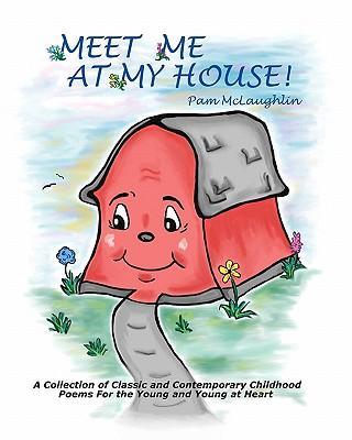 Meet Me at My House