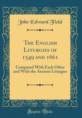 The English Liturgies of 1549 and 1661