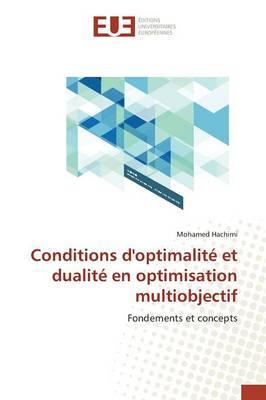 Conditions d'Optimalite et Dualite en Optimisation Multiobjectif
