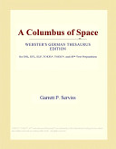A Columbus of Space (Webster's German Thesaurus Edition)