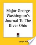 Major George Washington's Journal to the River Ohio