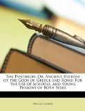 The Pantheon, Or, Ancient History of the Gods of Greece and Rome