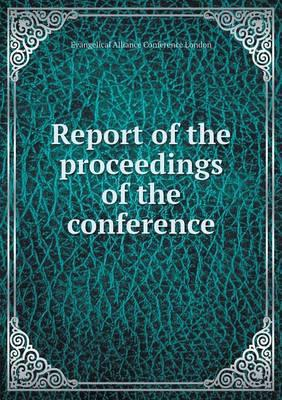 Report of the Proceedings of the Conference