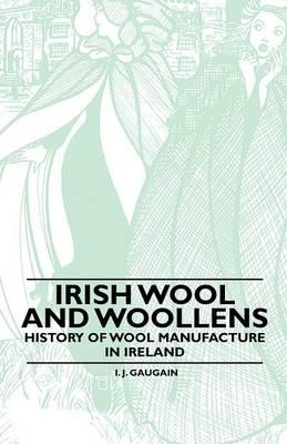 Irish Wool and Woollens - History of Wool Manufacture in Ireland