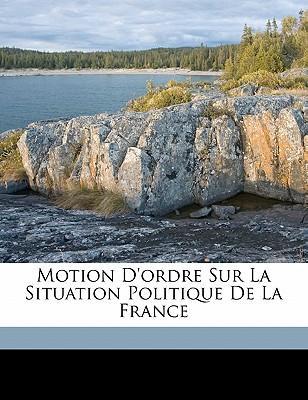 Motion D'Ordre Sur La Situation Politique de La France